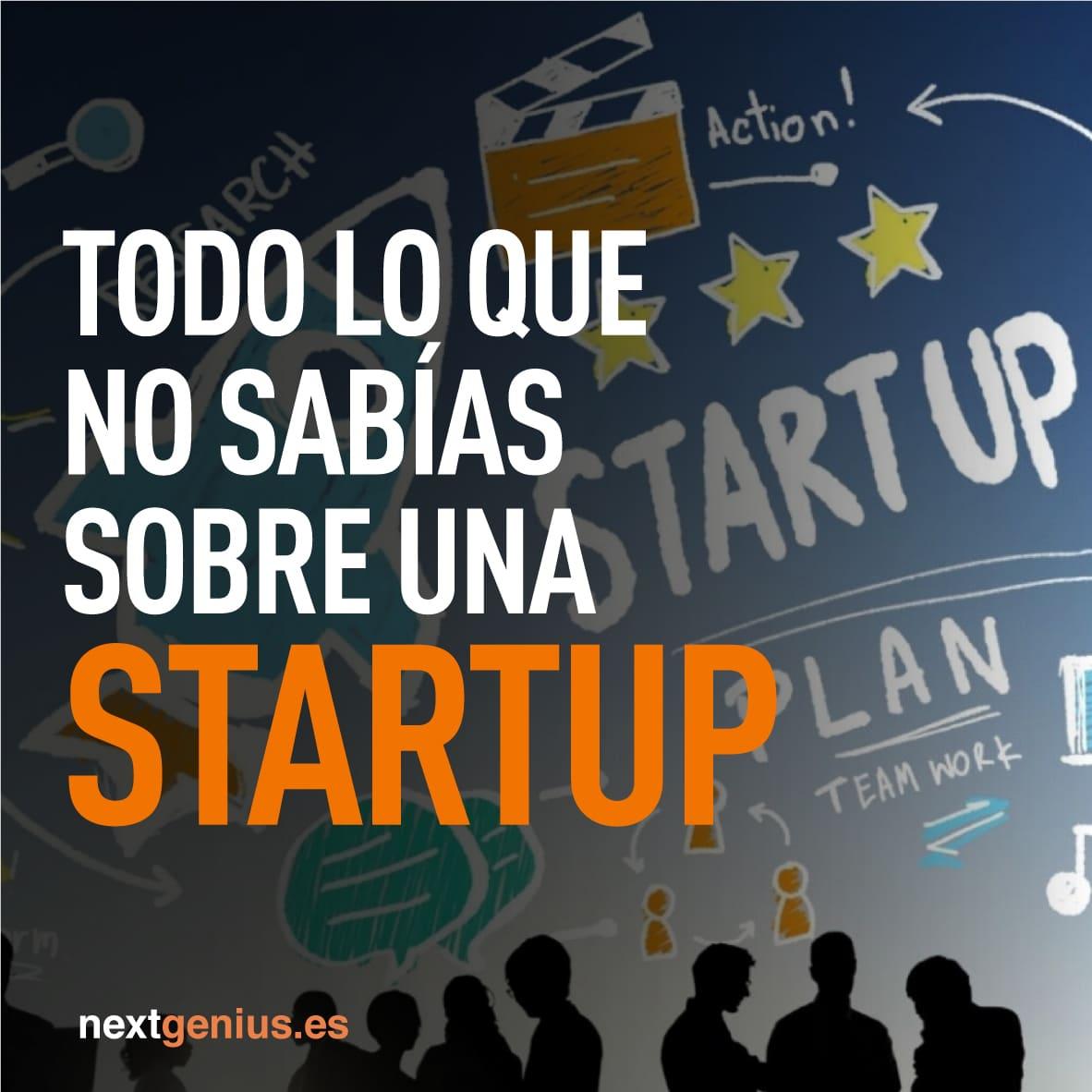 Todo lo que no sabías sobre una startup