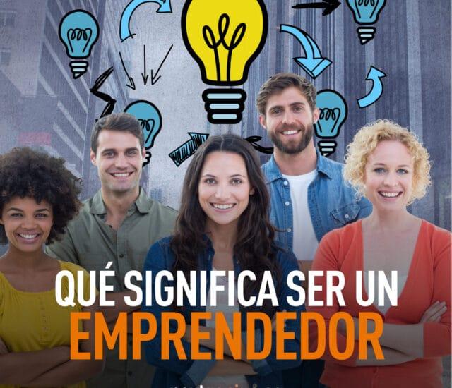 Ser emprendedor ¿Qué significa?